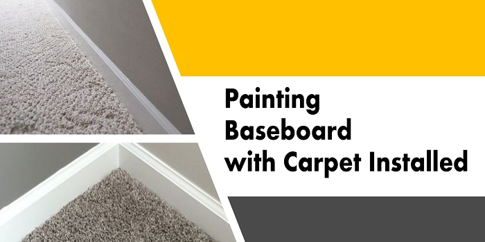 painting baseboard with carpet installed