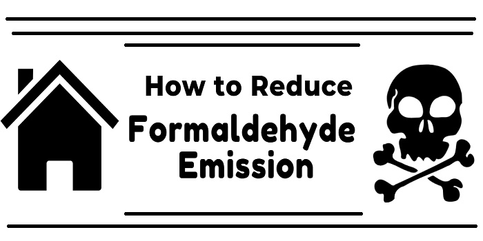 How to Reduce Formaldehyde Emission