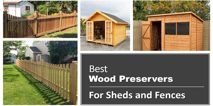 Best Wood Preservers for Sheds and Fences